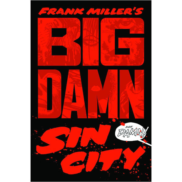 Big Damn Sin City by Frank Miller front cover.