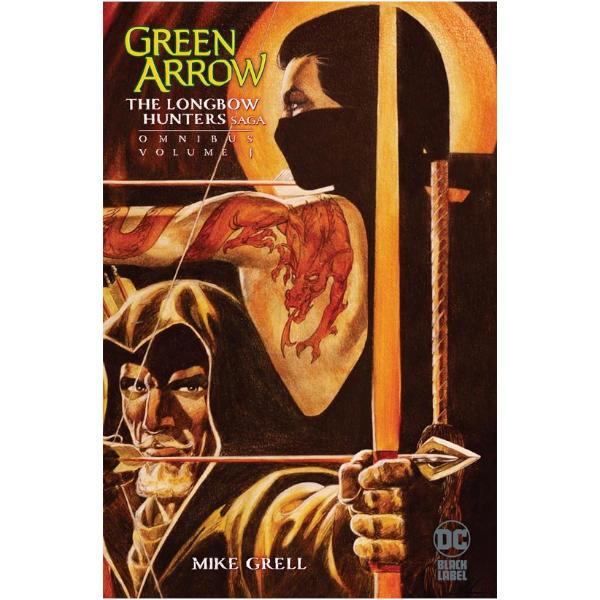 Green Arrow Longbow Hunters Omnibus Volume 1 HC